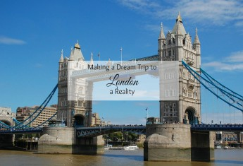 How to Make a Dream Trip to London a Reality