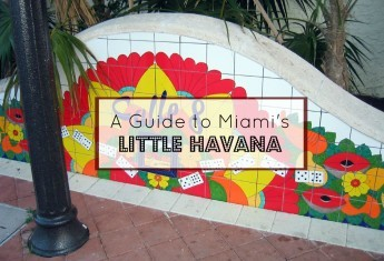 A Guide to Miami's Little Havana