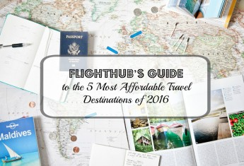 FlightHub's Guide to the 5 Most Affordable Travel Destinations of 2016