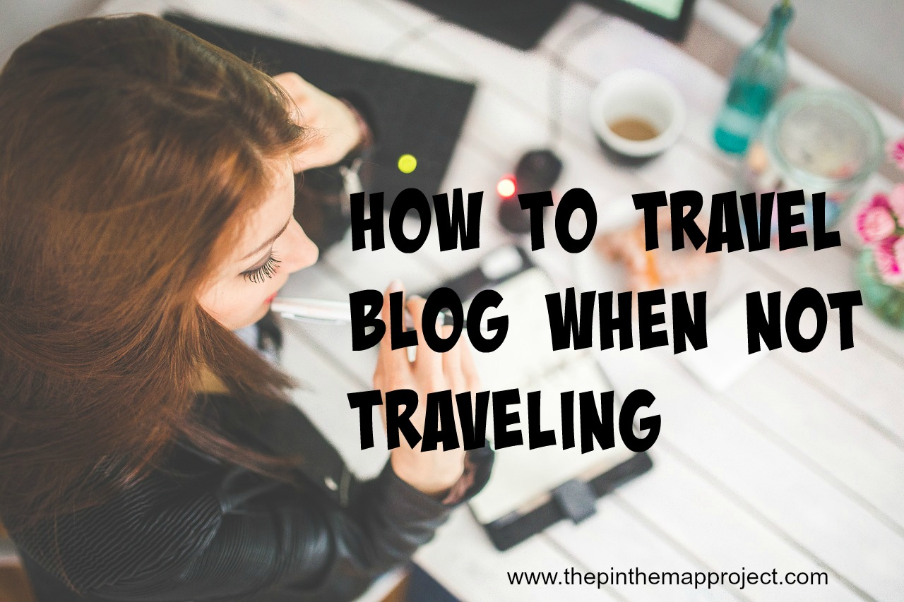 travel-blog-when-not-traveling